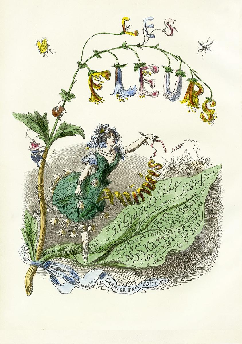 Grandville: Les fleurs animées (Die Seele der Blumen), Paris: Garnier frères, 1867. (Titelblatt)