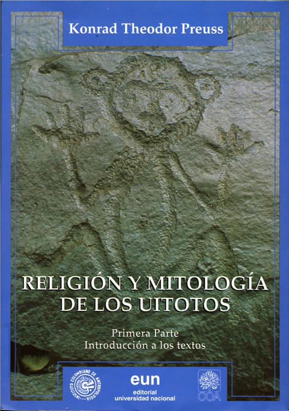 """Buchtitel """"Religíon y Mitología de los Uitotos"""""""