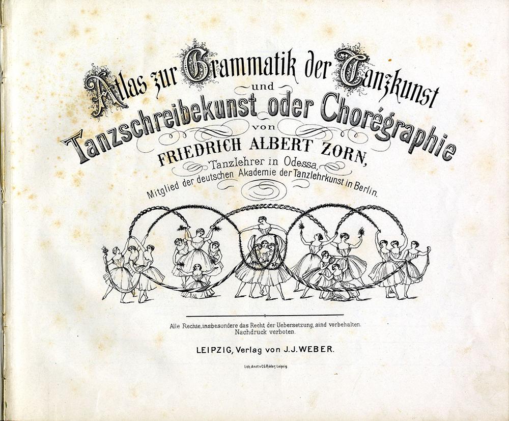 Friedrich Albert Zorn: Atlas zur Grammatik der Tanzkunst und Tanzschreibekunst oder Chorégraphie, Leipzig ca. 1880